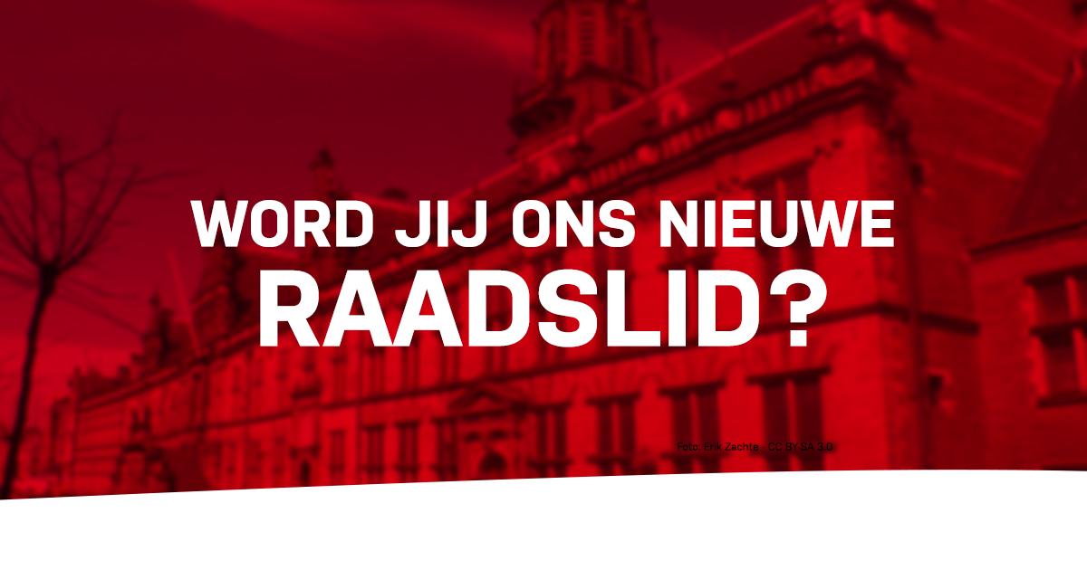 Ben jij het nieuwe PvdA raadslid?   PvdA Leiden